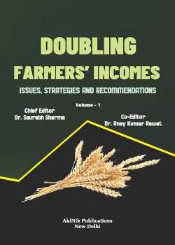 Doubling Farmers' Incomes: Issues, Strategies and Recommendations