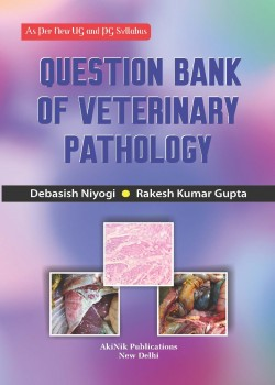 Question Bank of Veterinary Pathology (As Per New UG and PG Syllabus)