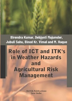 Role of ICT and ITK's in Weather Hazards and Agricultural Risk Management