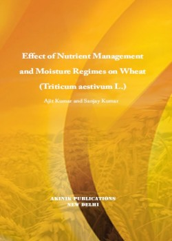 Effect of Nutrient Management and Moisture Regimes on Wheat (Triticum aestivum L.)