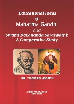 Educational Ideas of Mahatma Gandhi and Swami Dayananda Saraswathi: A Comparative Study