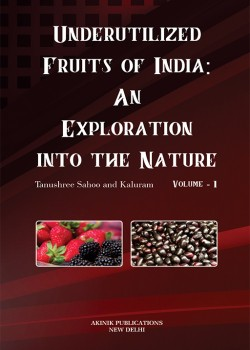 Underutilized Fruits of India: An Exploration into the Nature