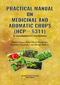 Practical Manual on Medicinal and Aromatic Crops (HCP – 5311)
