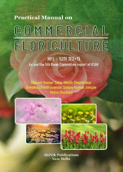 Practical Manual on Commercial Floriculture Hfl – 5211 3 (2+1) as per the 5th Dean Committee report of ICAR