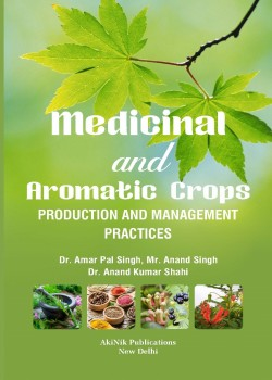 Medicinal and Aromatic Crops Production and Management Practices