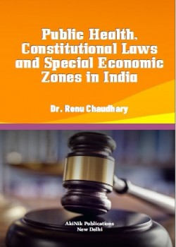 Public Health, Constitutional Laws and Special Economic Zones in India