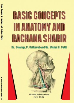BASIC CONCEPTS IN ANATOMY AND RACHANA SHARIR
