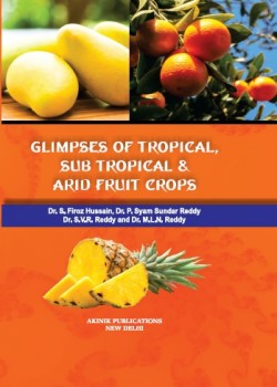 Glimpses of Tropical, Sub Tropical & Arid Fruit Crops (Study Material for JRF, SRF & ICAR-NET)