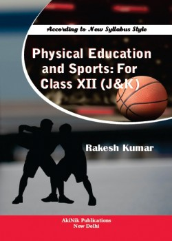 Physical Education and Sports: For Class XII (J&K)