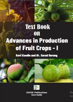 Text Book On Advances in Production of Fruit Crops-I