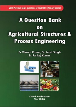 A Question Bank on Agricultural Structures & Process Engineering