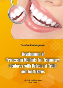 Development of Processing Methods for Temporary Dentures with Defects of Teeth and Tooth Rows