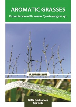 AROMATIC GRASSES Experience with Some Cymbopogon sp.