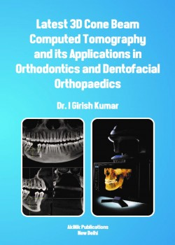 Latest 3D Cone Beam Computed Tomography and its Applications in Orthodontics and Dentofacial Orthopaedics