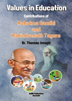 Values in Education: Contributions of Mahatma Gandhi and Rabindranath Tagore