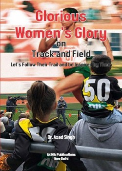 Glorious Women's Glory on Track and Field Let's Follow Their Trail and be Inspired by Them