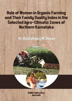 Role of Women in Organic Farming and Their Family Quality Index in the Selected Agro-Climatic Zones of Northern Karnataka