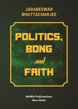 Politics, Bong and Faith