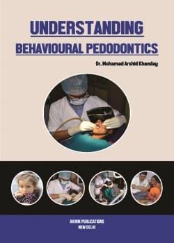 Understanding Behavioural Pedodontics