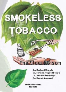 Smokeless Tobacco The Slow Poison