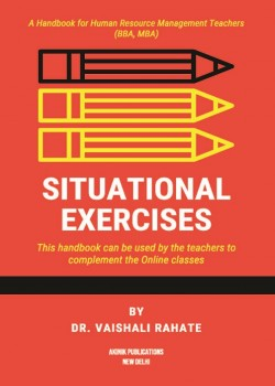 Situational Exercises: A Handbook for HR Teachers (BBA, MBA)
