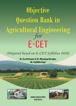 Objective Question Bank in Agricultural Engineering for E-CET