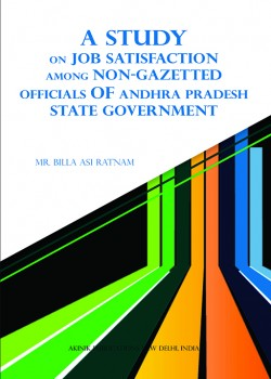 A Study on Job Satisfaction among Non-Gazetted Officials of Andhra Pradesh State Government