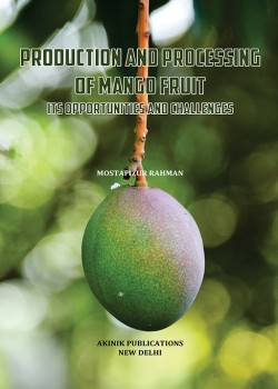 Production and Processing of Mango Fruit Its Opportunities and Challenges