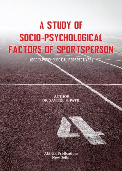 A Study of Socio-Psychological Factors of Sportsperson: Socio-Psychological Perspectives