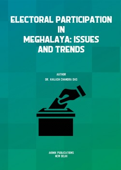 Electoral Participation In Meghalaya: Issues and Trends