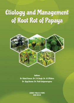 Etiology and Management of Root Rot of Papaya