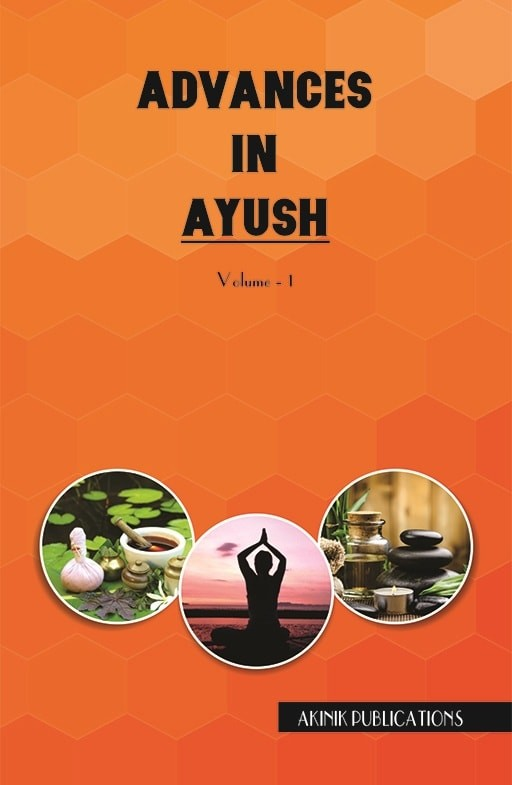 Advances in AYUSH (Ayurveda, Yoga and Naturopathy, Unani, Siddha and Homoeopathy)