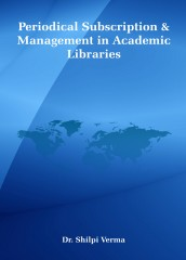 Periodical Subscription & Management in Academic Libraries