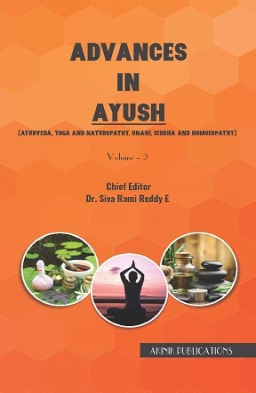 Advances in AYUSH (Ayurveda, Yoga and Naturopathy, Unani, Siddha and Homoeopathy)