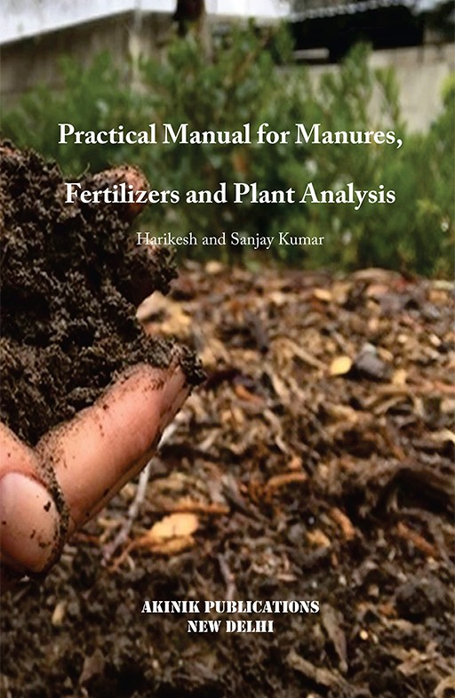 Practical Manual For Manures, Fertilizers and Plant Analysis