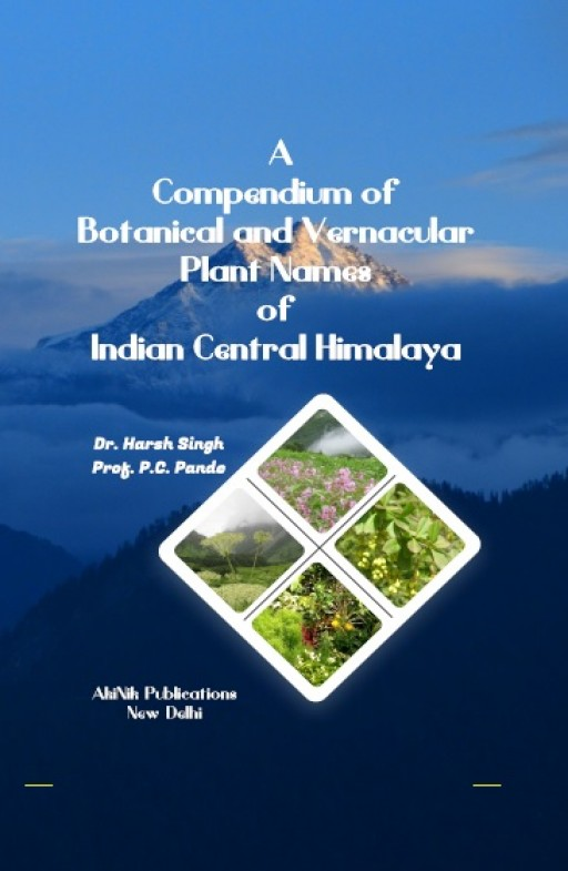 A Compendium of Botanical and Vernacular Plant Names of Indian Central Himalaya