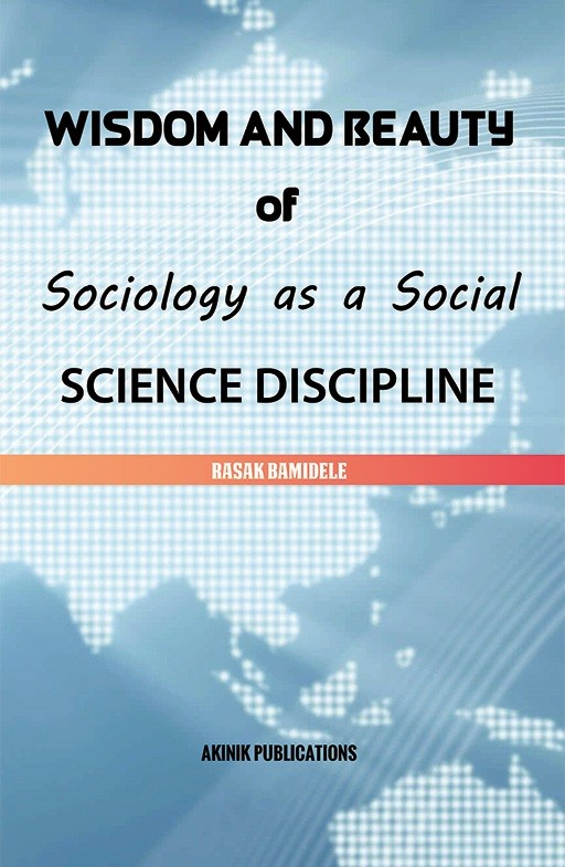 Wisdom and Beauty of Sociology as a Social Science Discipline