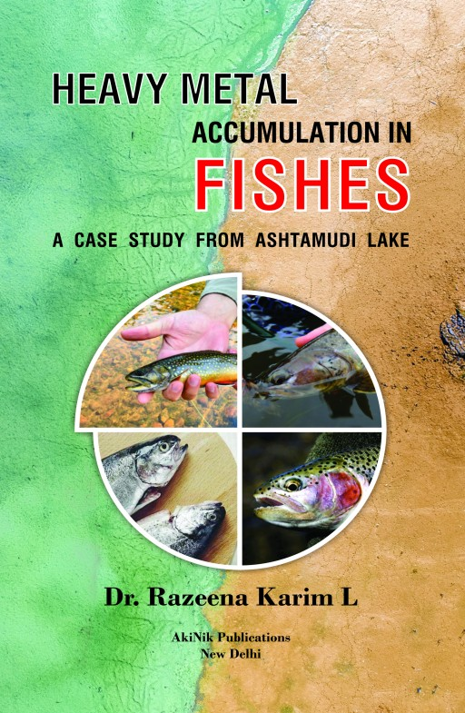 Heavy Metal Accumulation in Fishes A Case Study from Ashtamudi Lake