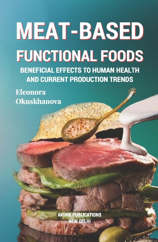 Meat- Based Functional Foods Beneficial Effects to Human Health and Current Production Trends