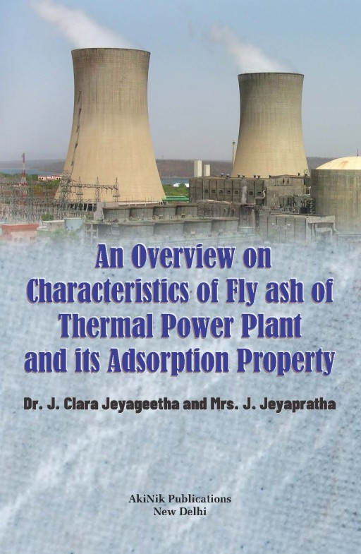 An Overview on Characteristics of Fly Ash of Thermal Power Plant and its Adsorption Property