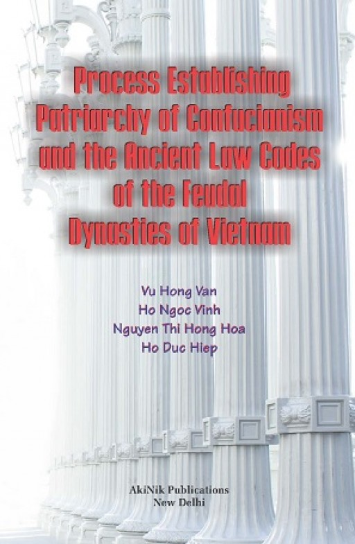 Process Establishing Patriarchy of Confucianism and the Ancient Law Codes of the Feudal Dynasties of Vietnam