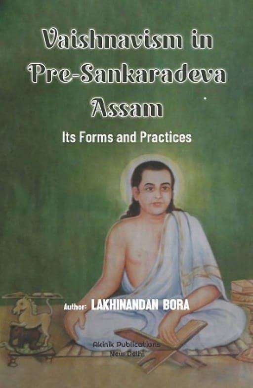 Vaishnavism in Pre-Sankaradeva Assam: Its Forms and Practices