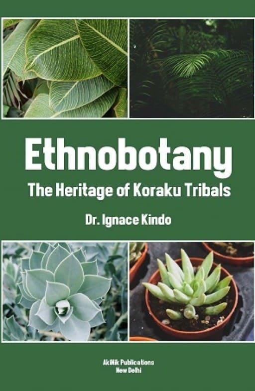 Ethnobotany The Heritage of Koraku Tribals