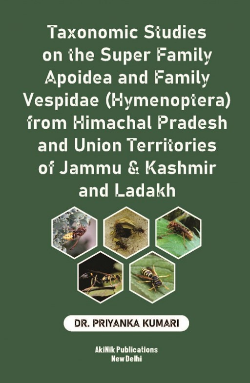 Taxonomic Studies on the Super Family Apoidea and Family Vespidae (Hymenoptera) from Himachal Pradesh and Union Territories of Jammu & Kashmir and Ladakh