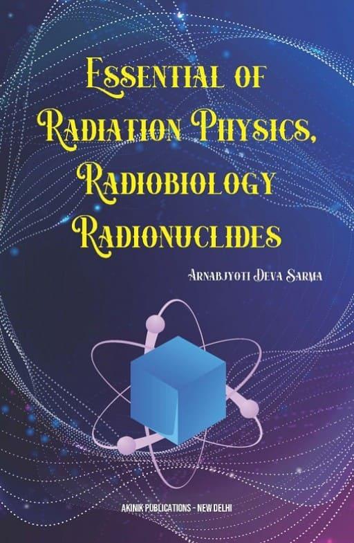 Essential of Radiation Physics, Radiobiology and Radionuclides
