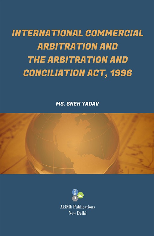 International Commercial Arbitration and The Arbitration and Conciliation Act, 1996
