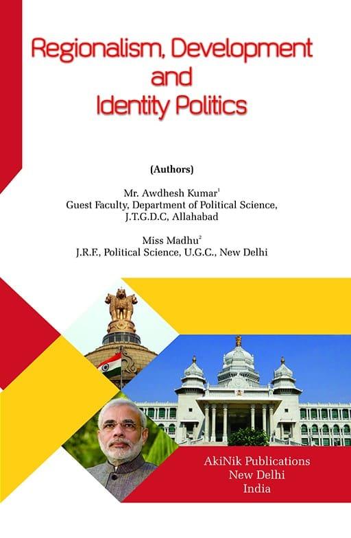 Regionalism, Development and Identity Politics