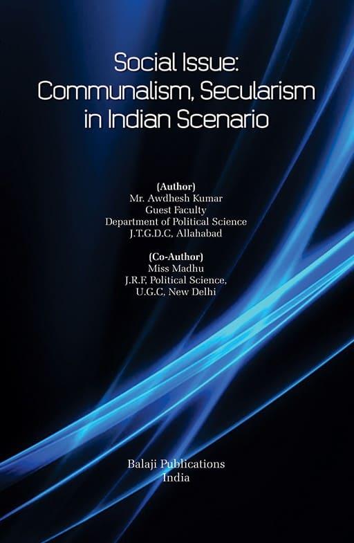 Social Issue Communalism, Secularism in Indian Scenario