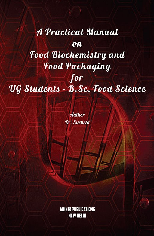 A Practical Manual on Food Biochemistry and Food Packaging for UG Students - B.Sc. Food Science