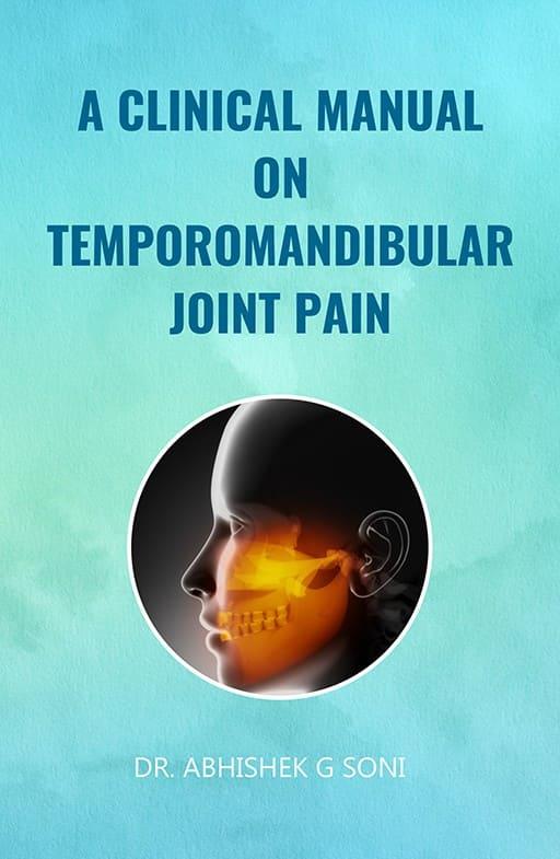 A Clinical Manual On Temporomandibular Joint Pain